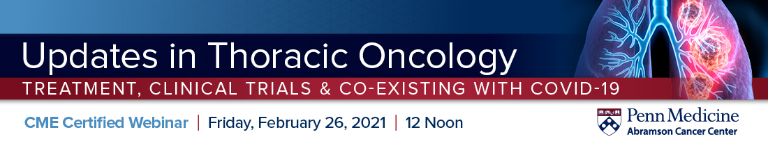 Updates in Thoracic Oncology: Treatment, Clinical Trials and Coexisting with COVID-19 Banner