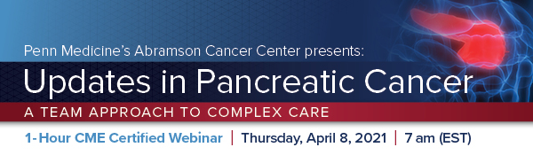 Updates in Pancreatic Cancer: A Team Approach to Complex Care Banner