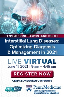 Interstitial Lung Diseases: Optimizing Diagnosis and Management in 2021 Banner