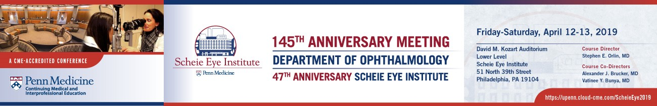 145th Anniversary Meeting, 47th Anniversary Scheie Eye Institute