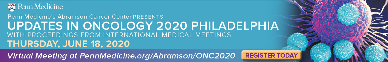 UPDATES IN ONCOLOGY 2020 PHILADELPHIA with Proceedings from International Medical Meetings Banner